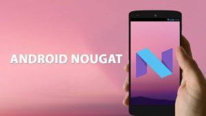 Lista de Smartphones con el nuevo Android 7.0 Nougat